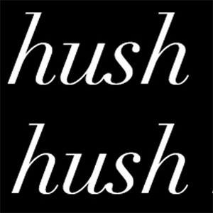 Hush Hush 1
